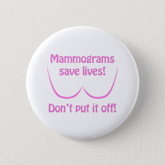 Mammograms Save Lives! 6 Cm Round Badge