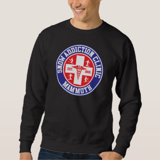 Mammoth Mtn Snow Addiction Clinic Sweatshirt