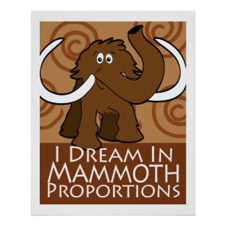 Mammoth Proportions Poster