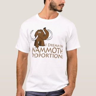 Mammoth Proportions T-Shirt