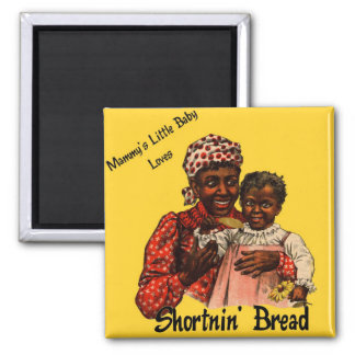 Mammy's Little Baby Loves Shortnin' Bread Magnet