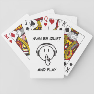Man Be Quiet Playing Cards