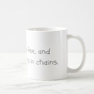 Man Is Born Free... sml white mug (centered)