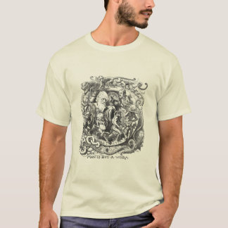 Man is But a Worm  - Darwin Cartoon T-Shirt