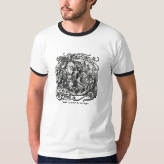 Man Is But A Worm T Shirt