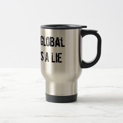Man Made Global Warming Is A Lie Coffee Mugs