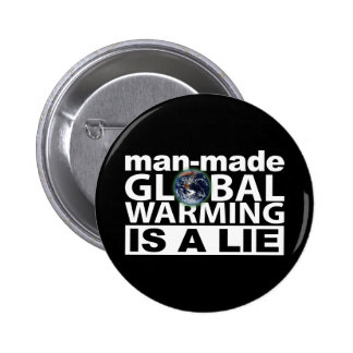 Man-Made Global Warming is a Lie Pins