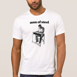 Man Of Pedal Steel Shirts