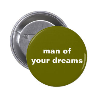 Man of Your Dreams Button