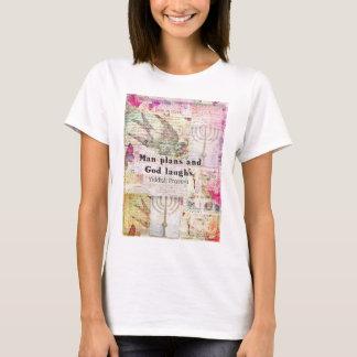 Man plans and God laughs YIDDISH PROVERB T-Shirt