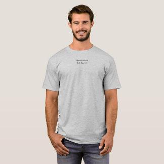 Man proposes, God disposes T-Shirt