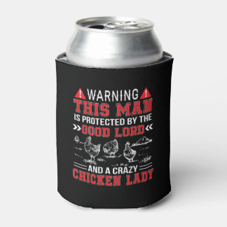 Man Protect Lord And Crazy Chicken Lady Can Cooler
