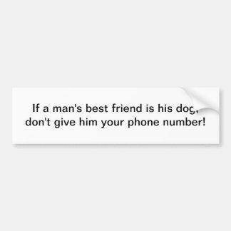 Man s best friend - bumper sticker