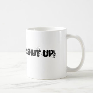 Man up, or shut up! mug