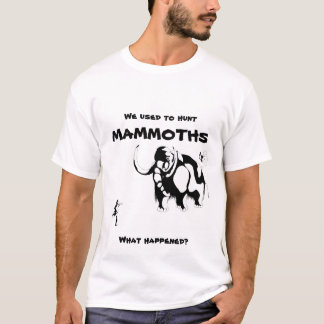 Man vs Mammoth - with quote T-Shirt