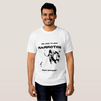 Man vs Mammoth - with quote Tee Shirt
