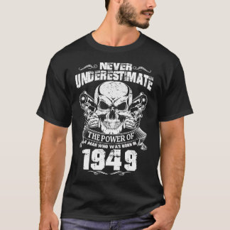 MAN WAS BORN IN 1949 T-Shirt