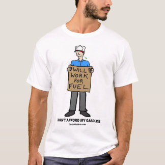Man Will Work For Fuel T-Shirt