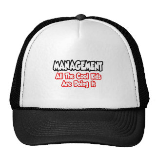 Management...All The Cool Kids Trucker Hats