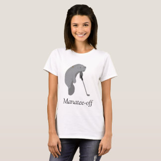 Manatee-Off T-Shirt