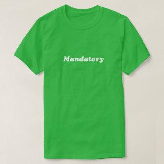 Mandatory shirt