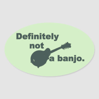Mandolin -- Definitely Not A Banjo Oval Sticker
