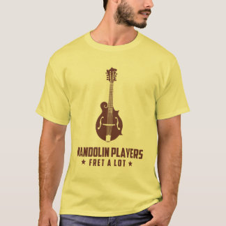 Mandolin Players Fret a Lot T-Shirt