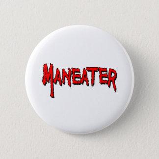 Maneater 6 Cm Round Badge