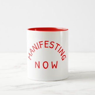 Manifesting Now Coffee Mug