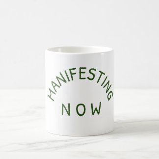 Manifesting Now Coffee Mug