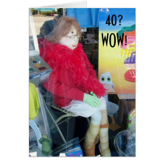 """MANNEQUIN STYLE HUMOR FOR """"40th"""" BIRTHDAY Card"""