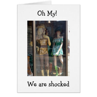 """MANNEQUINS ARE SHOCKED THAT YOU ARE ""40!"" GREETING CARD"
