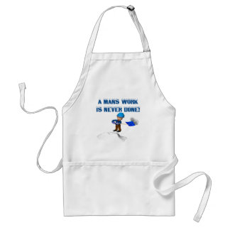 Mans Work Is Never Done Standard Apron