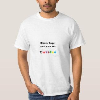 Mantis Says: Twisted T-Shirt
