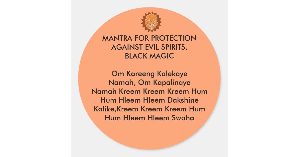 MANTRA FOR PROTECTION AGAINST EVIL SPIRITS, BLACK CLASSIC ROUND STICKER |  Zazzle com au