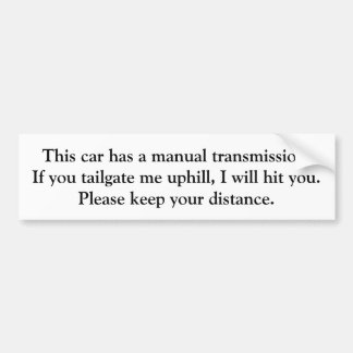 manual transmission - do not tailgate car bumper sticker