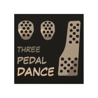 MANUAL Transmission - Three Pedal Dance Wood Print