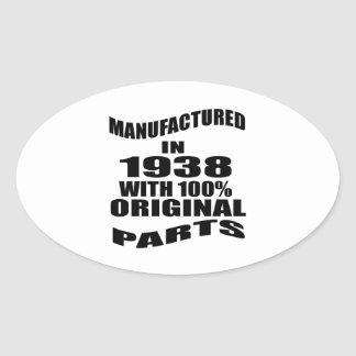 Manufactured  In 1938 With 100 % Original Parts Oval Sticker