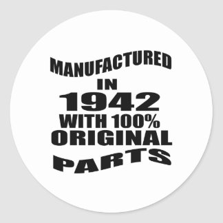 Manufactured  In 1942 With 100 % Original Parts Classic Round Sticker