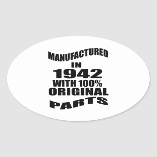 Manufactured  In 1942 With 100 % Original Parts Oval Sticker