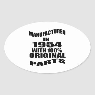 Manufactured  In 1954 With 100 % Original Parts Oval Sticker