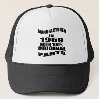 Manufactured  In 1959 With 100 % Original Parts Trucker Hat