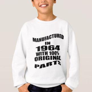 Manufactured  In 1964 With 100 % Original Parts Sweatshirt