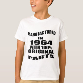 Manufactured  In 1964 With 100 % Original Parts T-Shirt