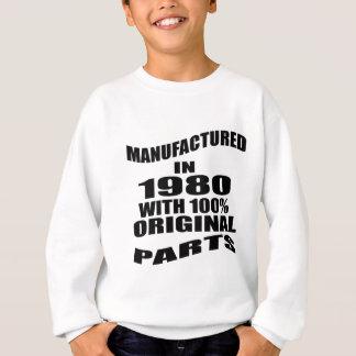 Manufactured  In 1980 With 100 % Original Parts Sweatshirt