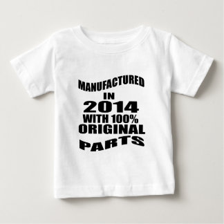 Manufactured  In 2014 With 100 % Original Parts Baby T-Shirt