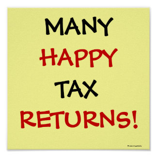 MANY HAPPY TAX RETURNS! POSTER