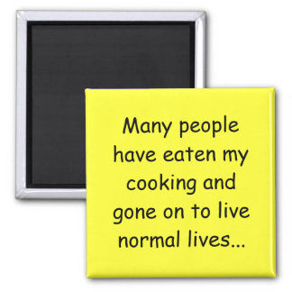 Many People Have Eaten my Cooking Square Magnet