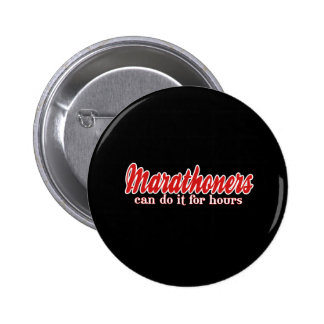 Marathoners Can Do It for Hours 6 Cm Round Badge