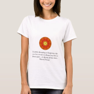 Marcel Proust quote about dreamers and dreaming T-Shirt
